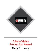Adobe Video Production Award - Gary Crossey